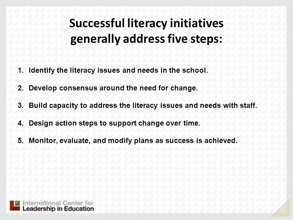 Successful literacy initiatives generally address five steps: