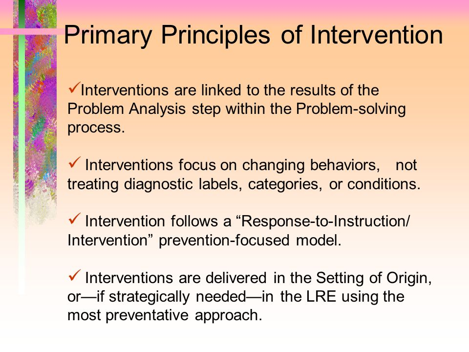 Primary Principles of Intervention
