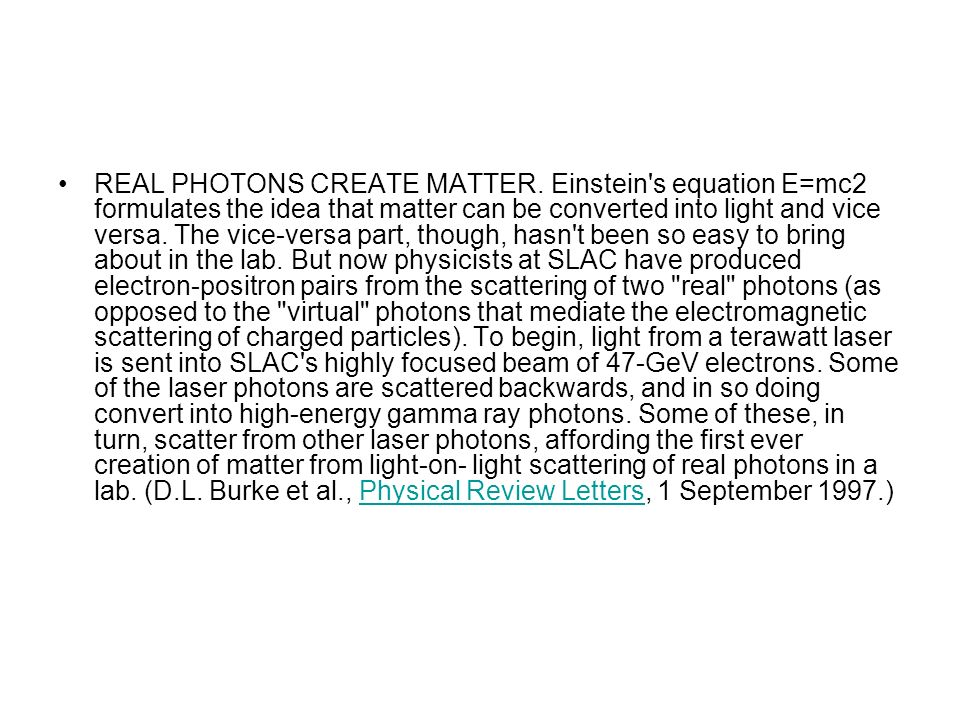 REAL PHOTONS CREATE MATTER