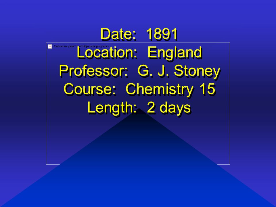 Date: 1891 Location: England Professor: G. J