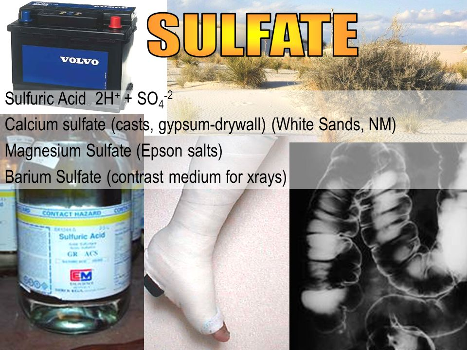 SULFATE Sulfuric Acid 2H+ + SO4-2