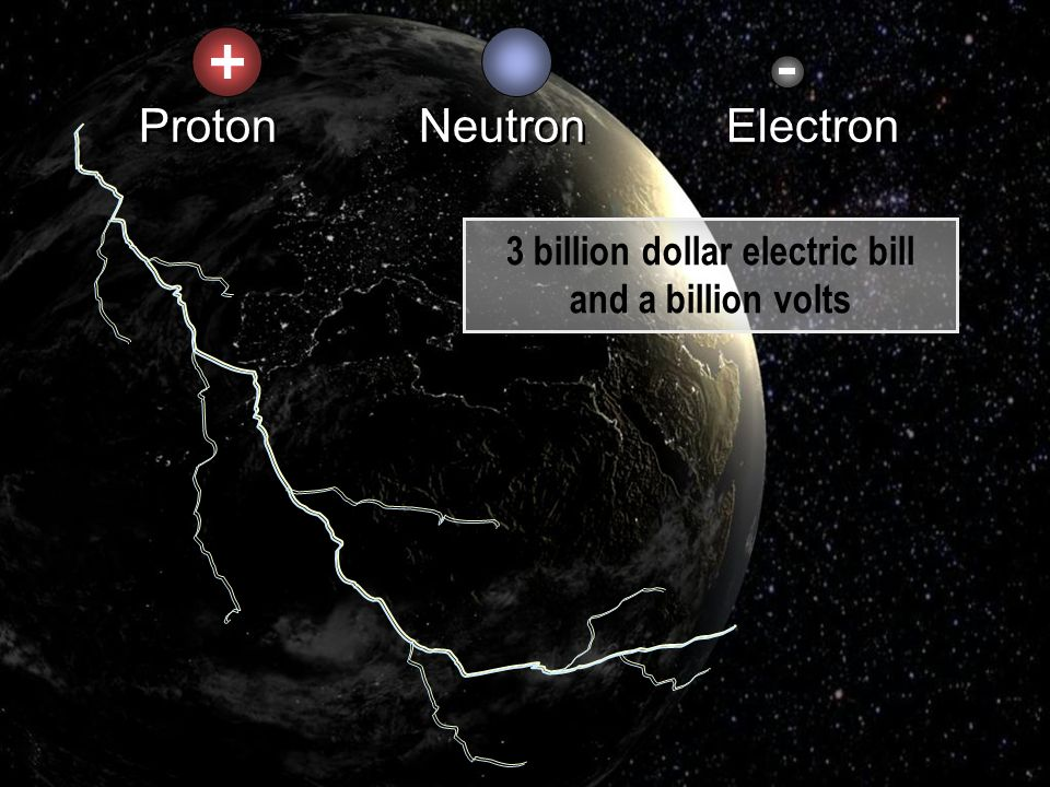 3 billion dollar electric bill and a billion volts