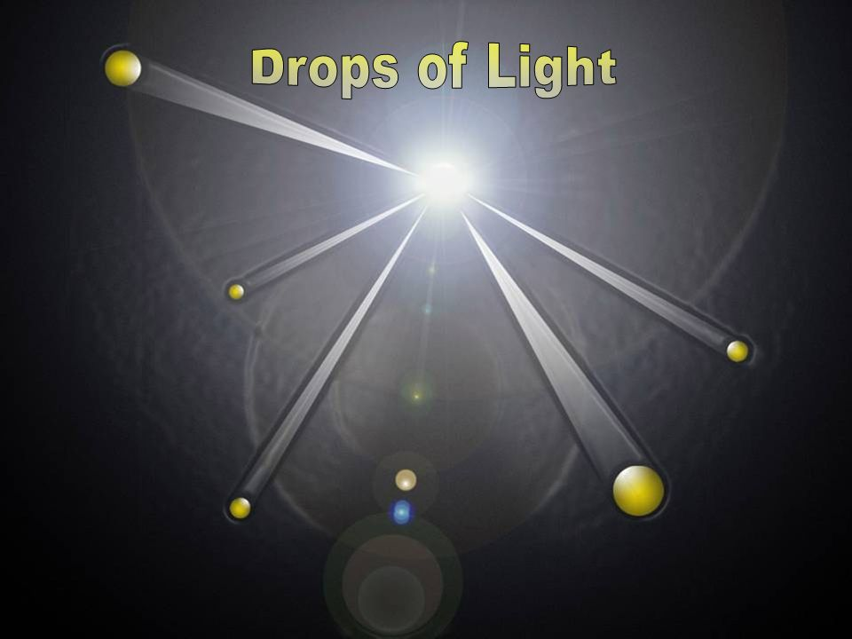 Drops of Light