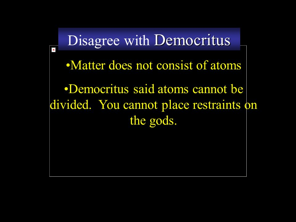 Disagree with Democritus