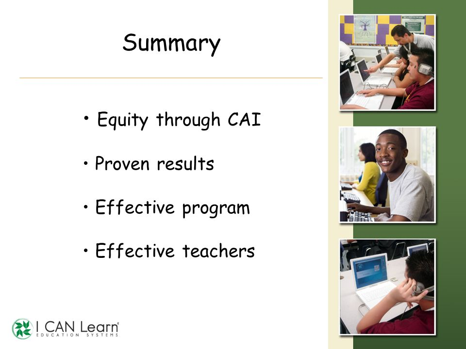 Summary Equity through CAI Proven results Effective program