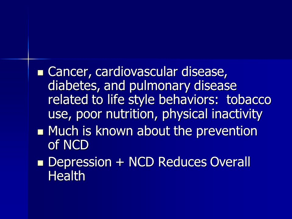 Cancer, cardiovascular disease, diabetes, and pulmonary disease related to life style behaviors: tobacco use, poor nutrition, physical inactivity