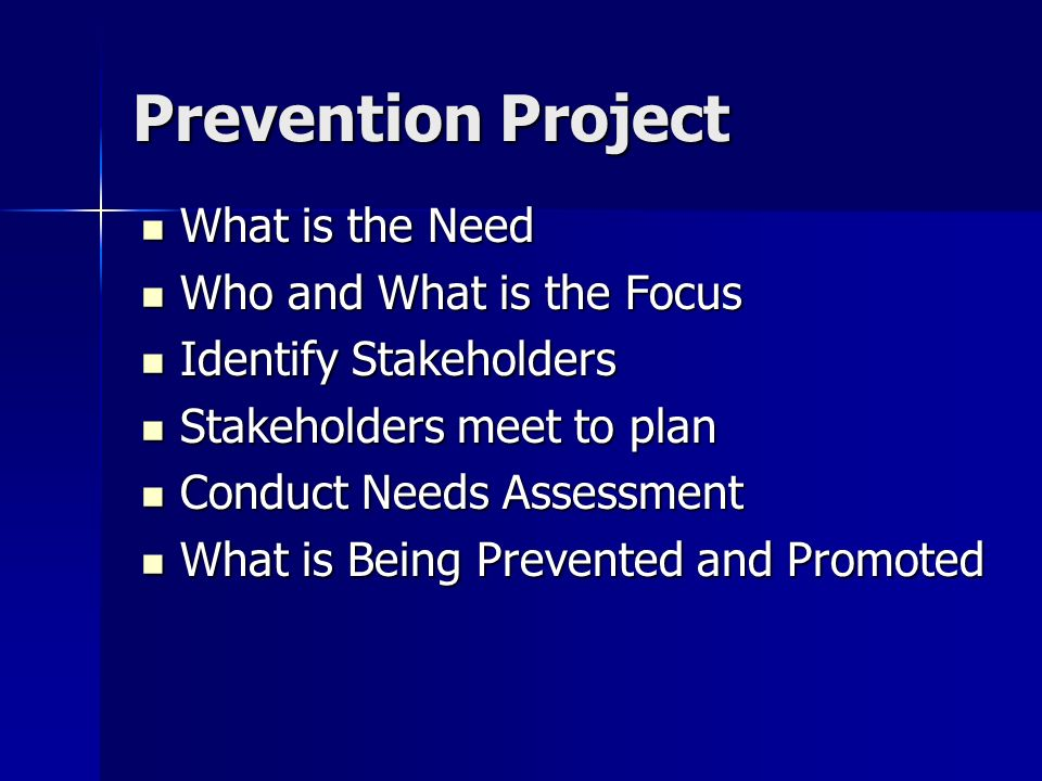 Prevention Project What is the Need Who and What is the Focus