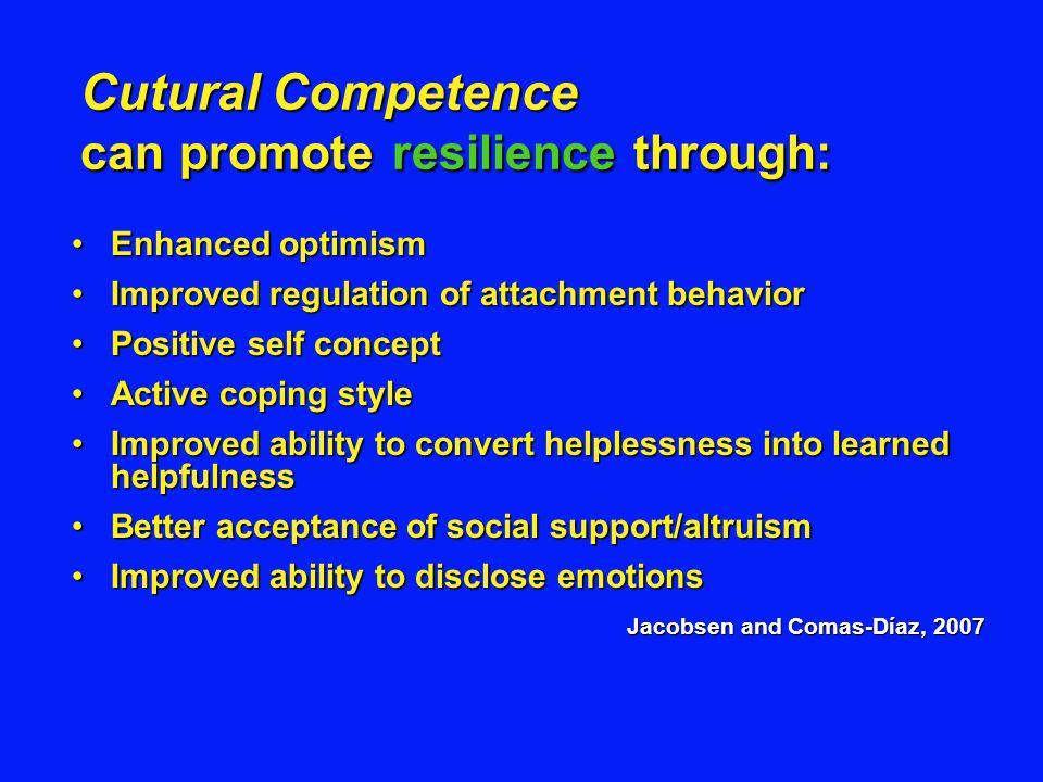 Cutural Competence can promote resilience through: