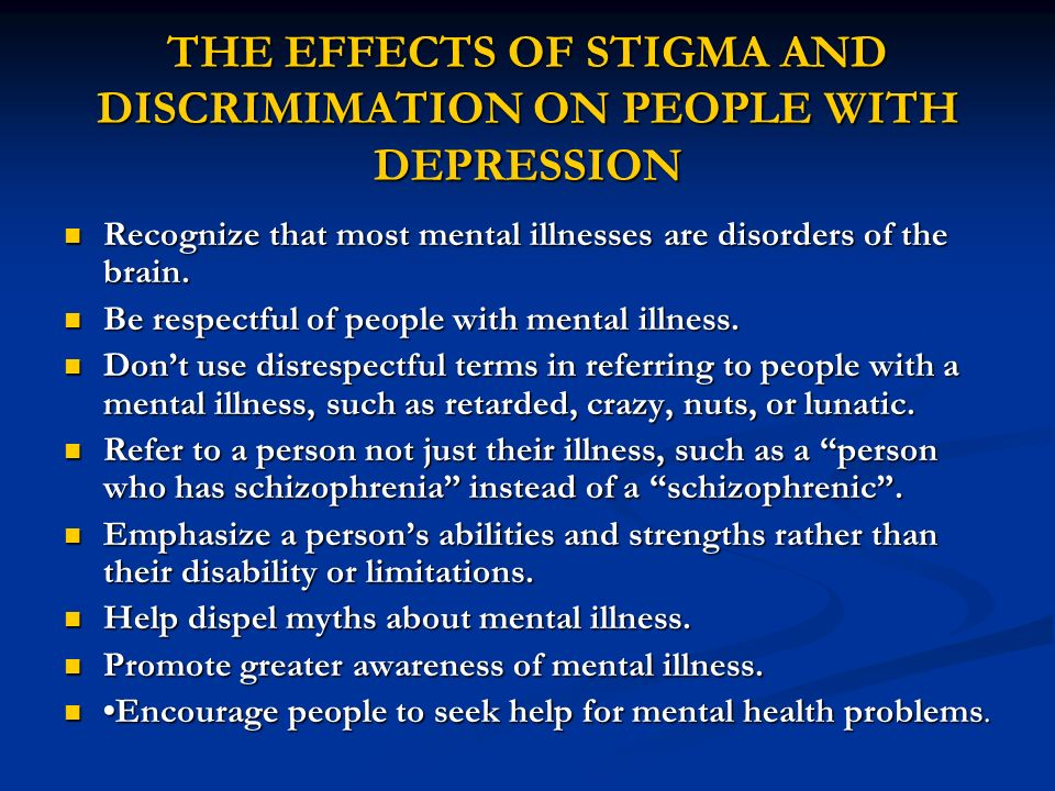 THE EFFECTS OF STIGMA AND DISCRIMIMATION ON PEOPLE WITH DEPRESSION