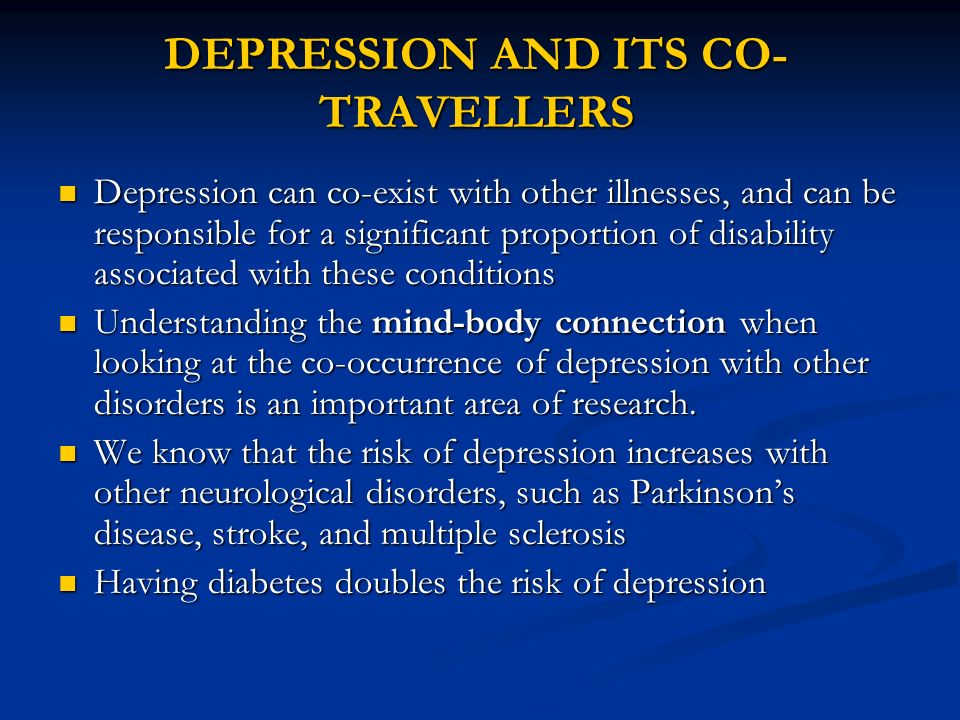 DEPRESSION AND ITS CO-TRAVELLERS