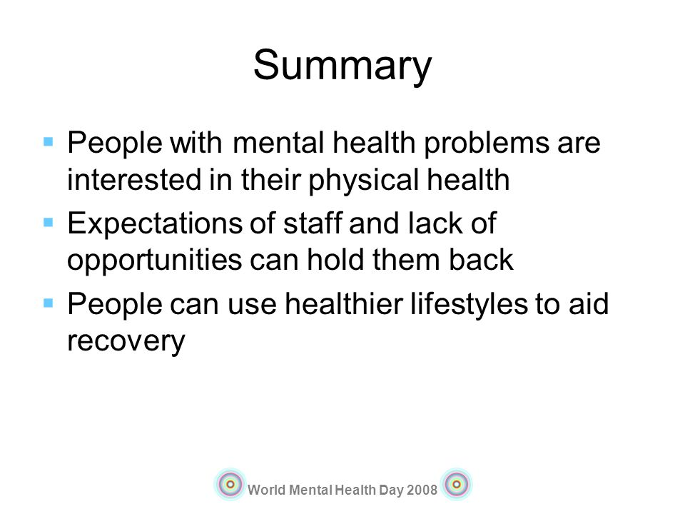 Summary People with mental health problems are interested in their physical health.