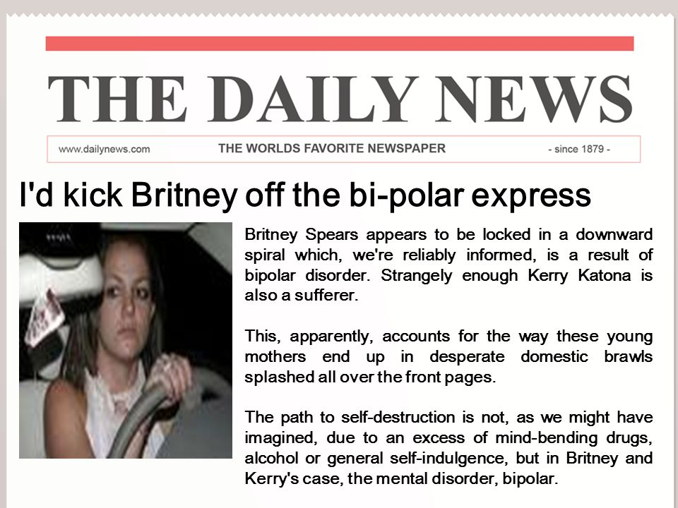 I d kick Britney off the bi-polar express