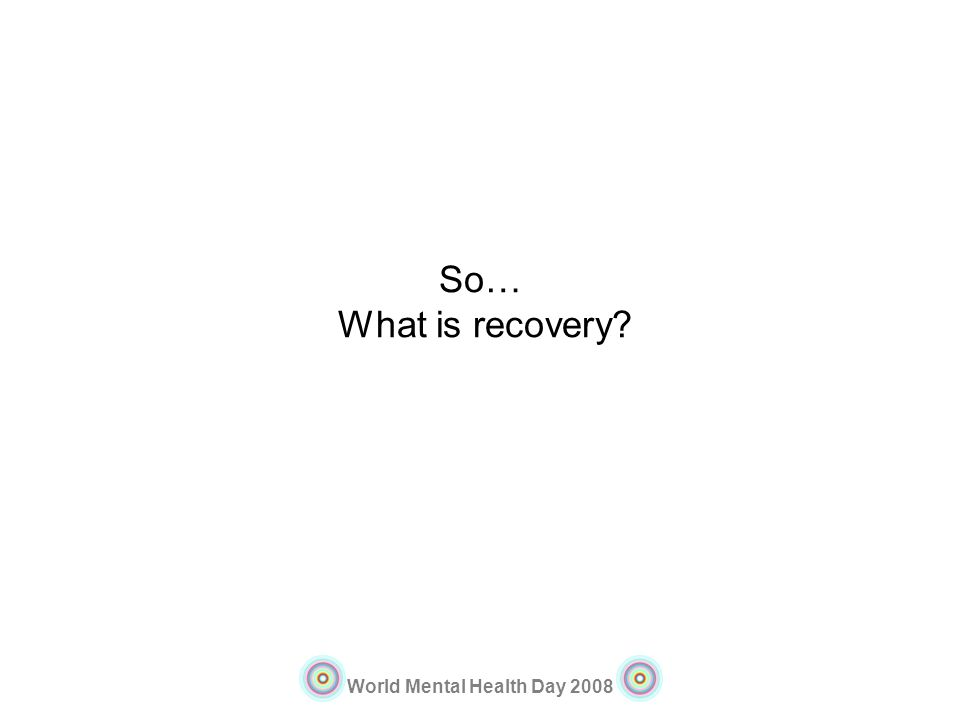 So… What is recovery
