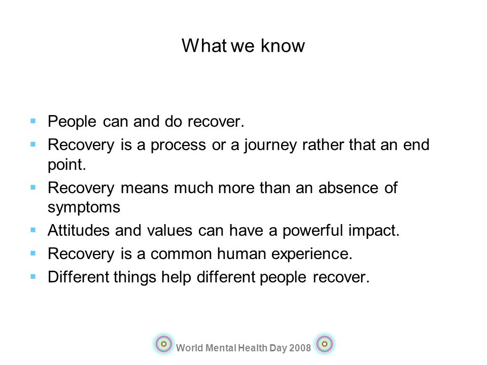 What we know People can and do recover.