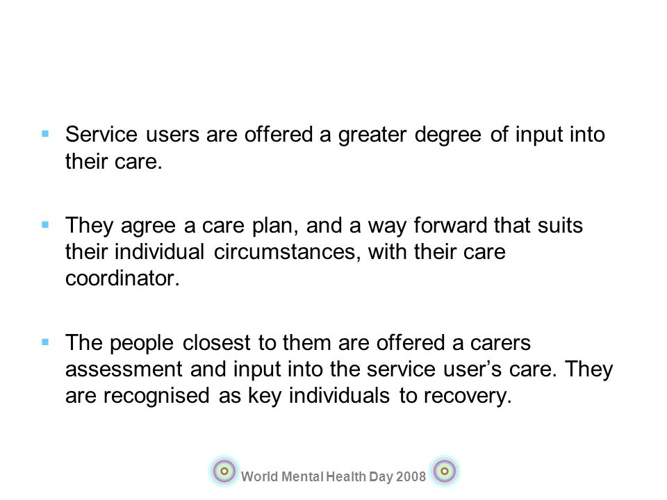 Service users are offered a greater degree of input into their care.