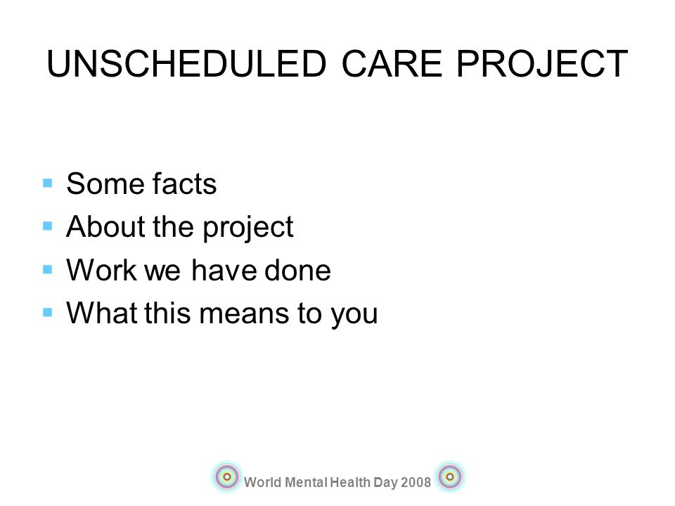UNSCHEDULED CARE PROJECT
