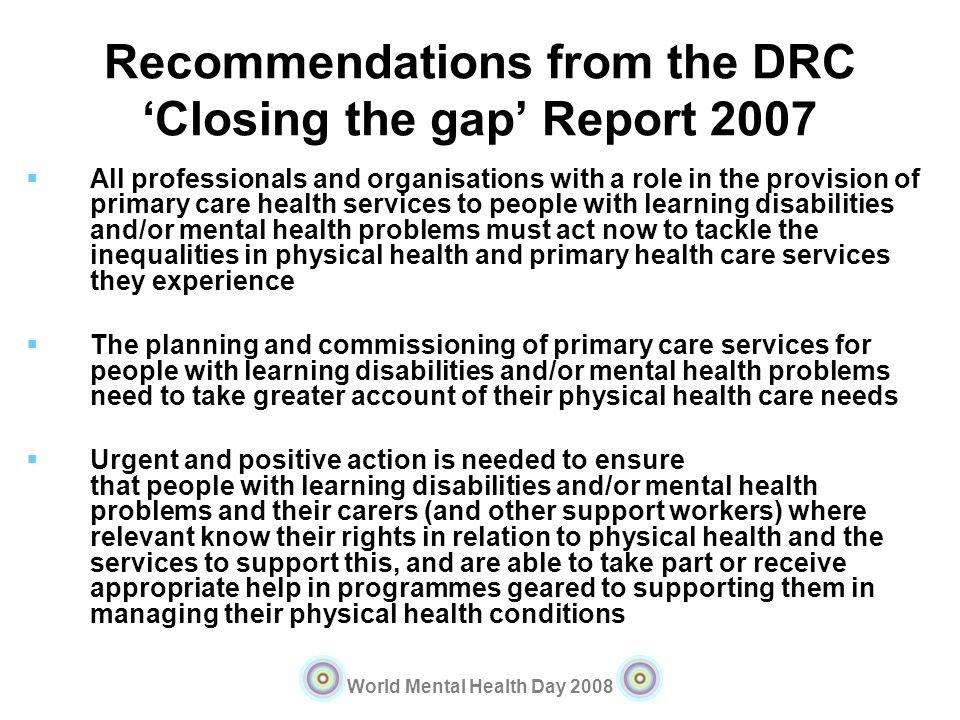 Recommendations from the DRC 'Closing the gap' Report 2007
