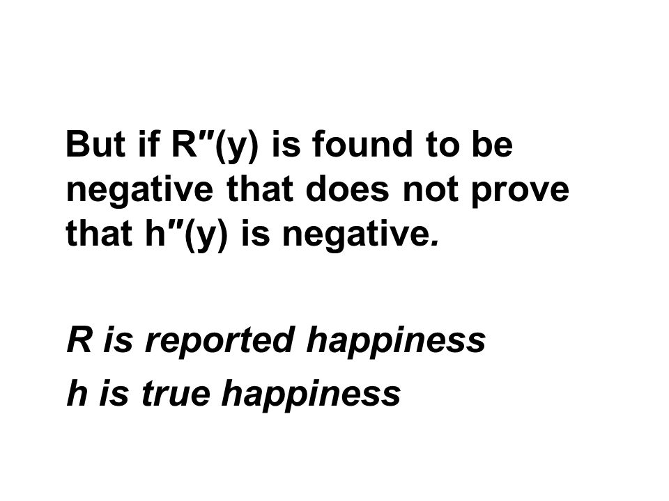 R is reported happiness h is true happiness