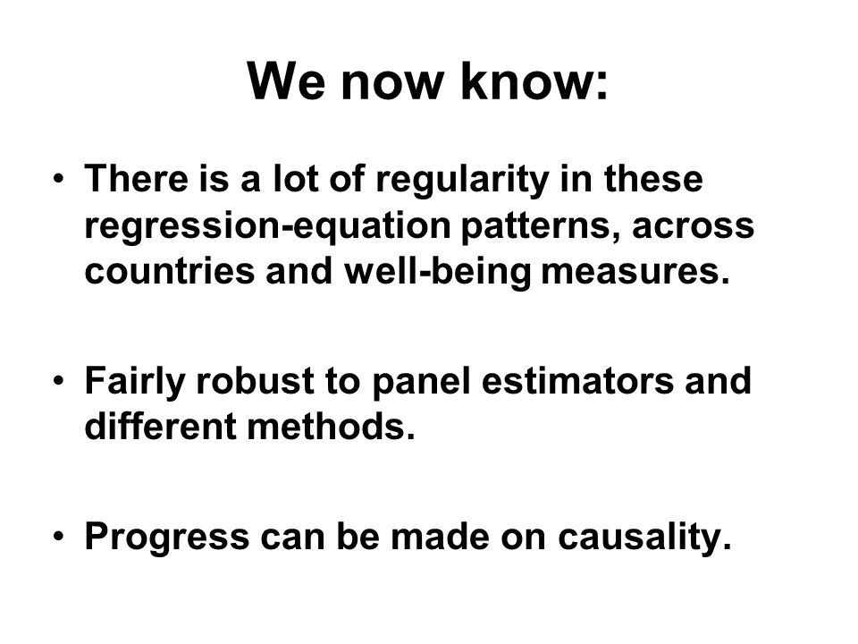 We now know: There is a lot of regularity in these regression-equation patterns, across countries and well-being measures.