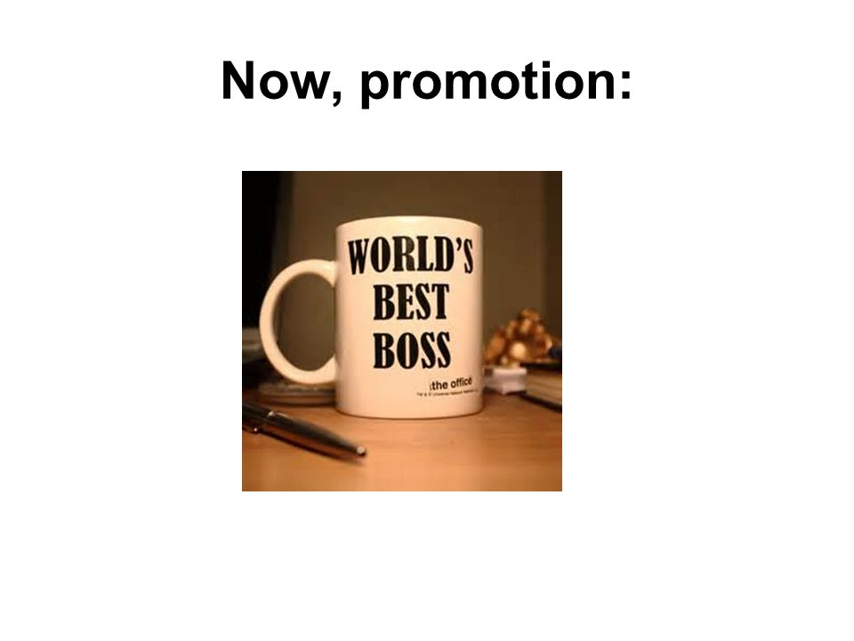 Now, promotion: