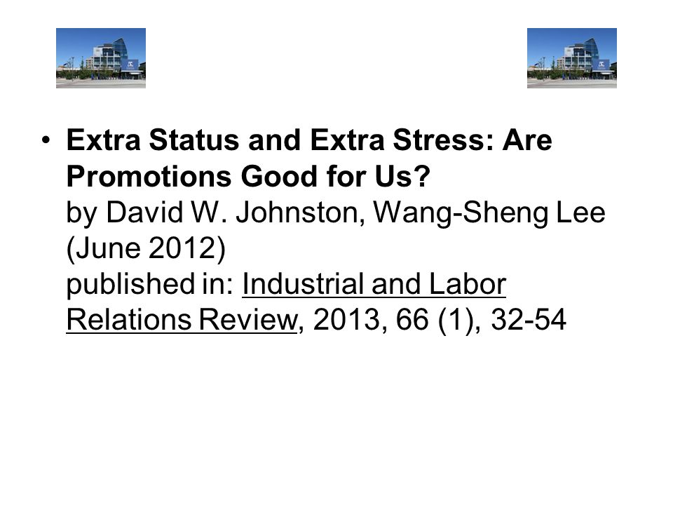 Extra Status and Extra Stress: Are Promotions Good for Us. by David W