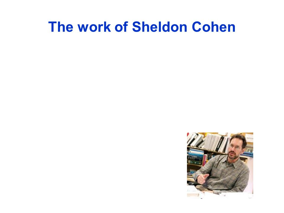 The work of Sheldon Cohen