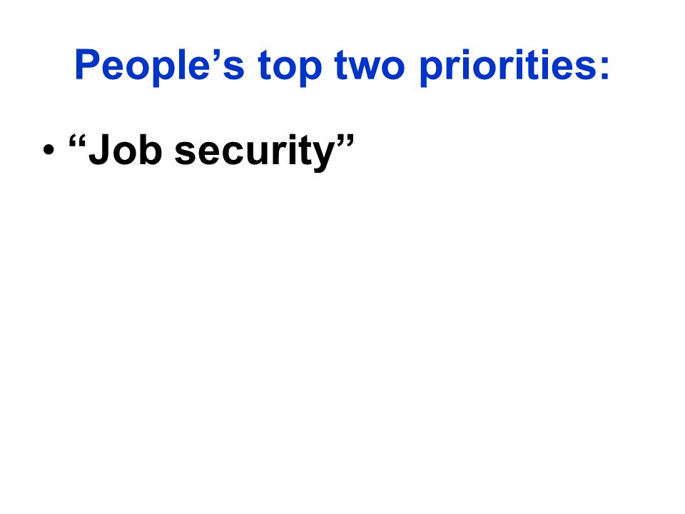 People's top two priorities: