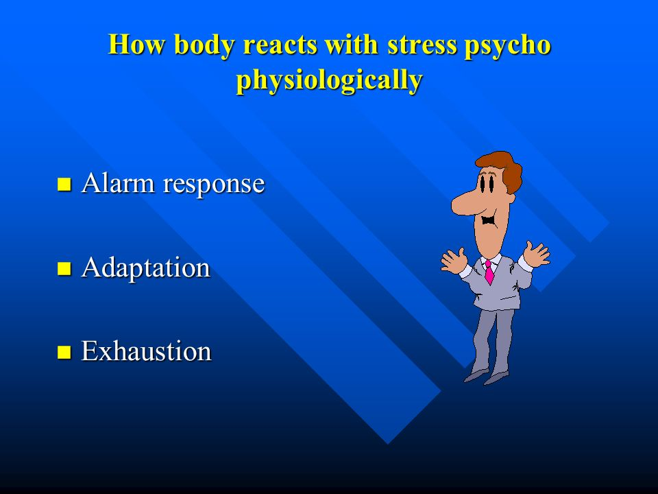 How body reacts with stress psycho physiologically