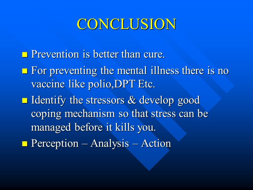 CONCLUSION Prevention is better than cure.