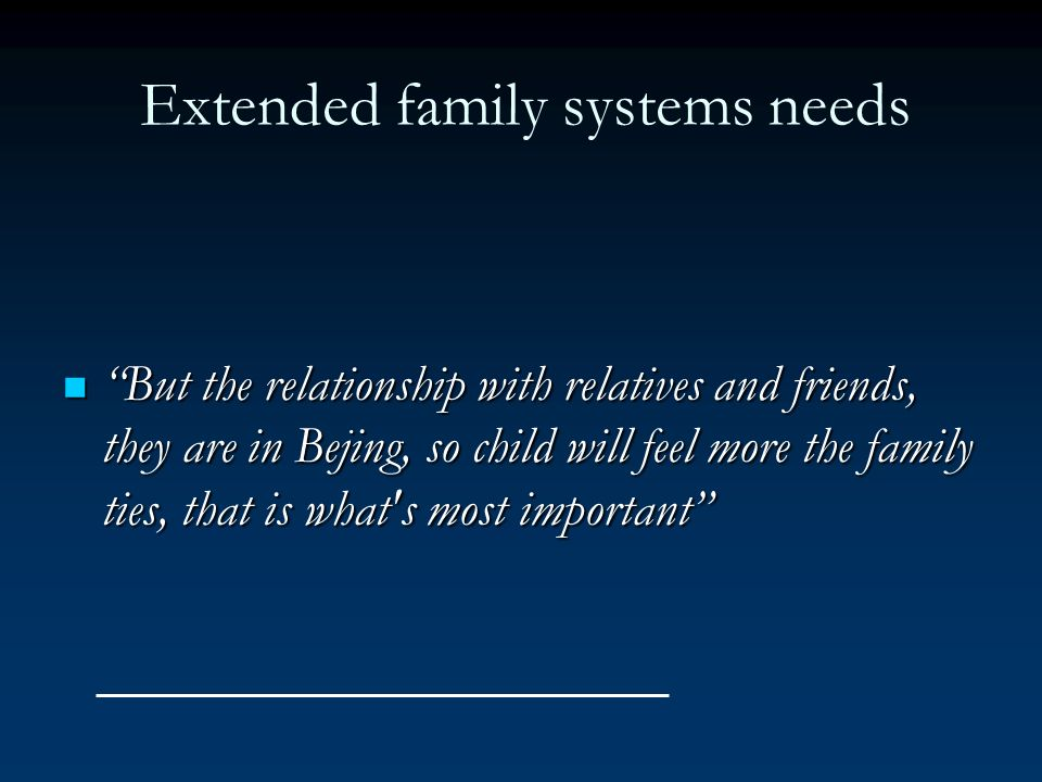 Extended family systems needs