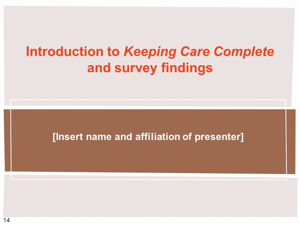 Introduction to Keeping Care Complete and survey findings