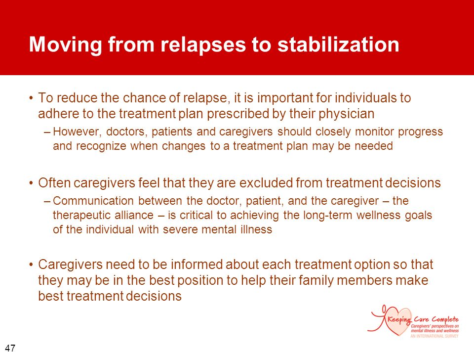 Moving from relapses to stabilization