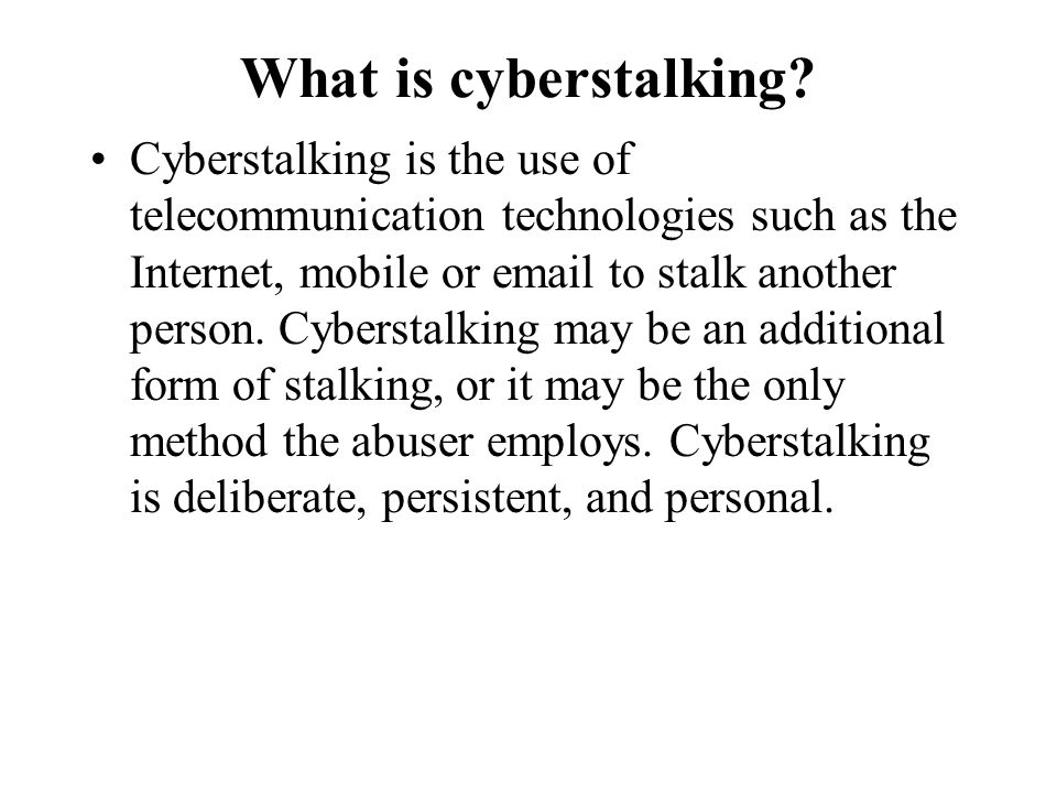 What is cyberstalking