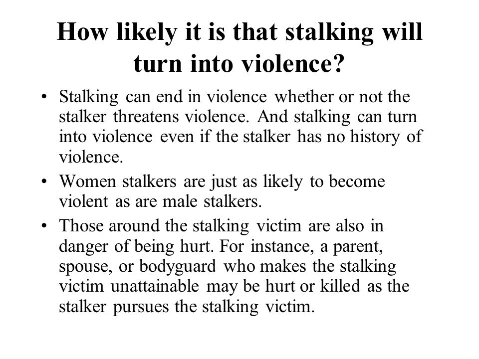 How likely it is that stalking will turn into violence
