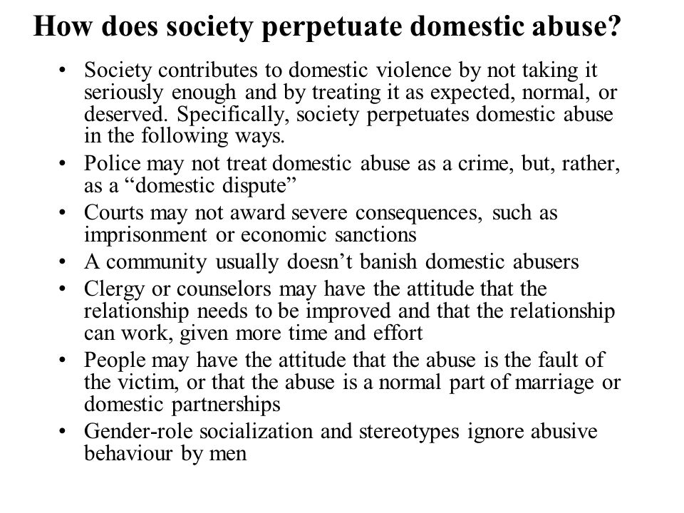 How does society perpetuate domestic abuse
