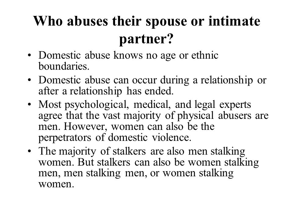Who abuses their spouse or intimate partner