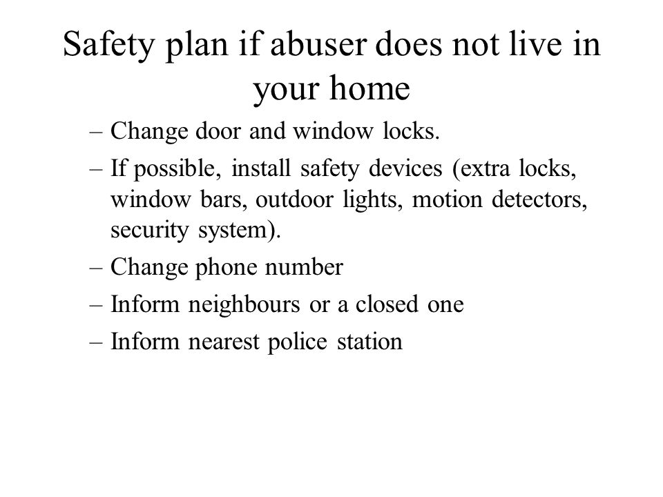 Safety plan if abuser does not live in your home
