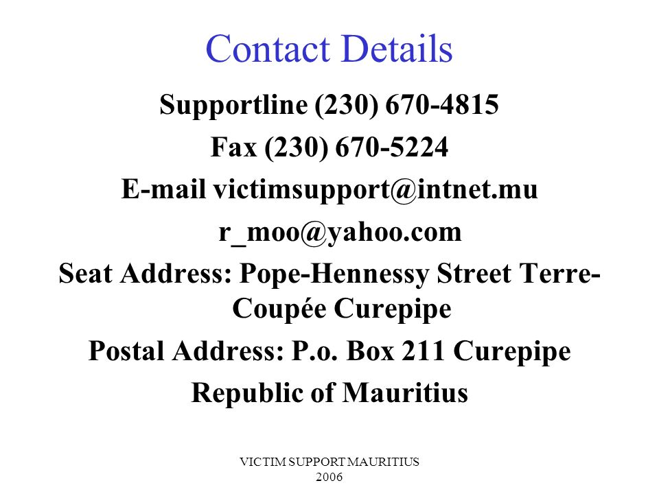 Contact Details Supportline (230) Fax (230)