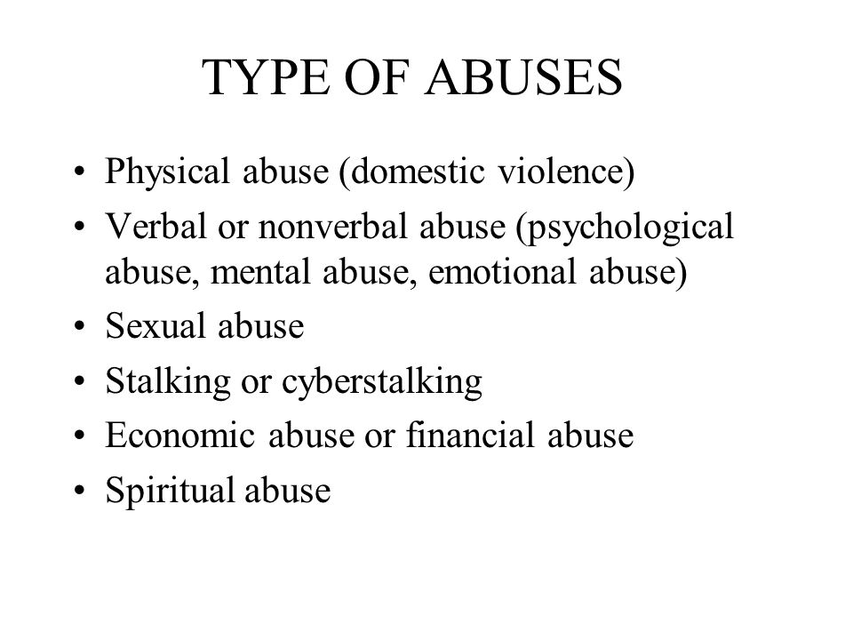 TYPE OF ABUSES Physical abuse (domestic violence)