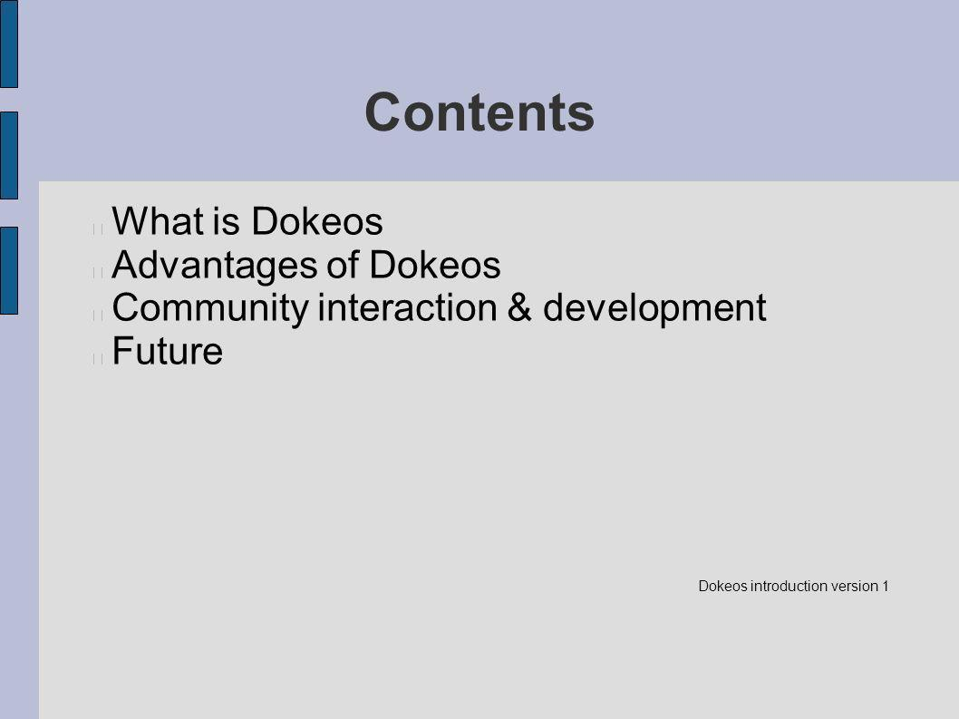 Contents What is Dokeos Advantages of Dokeos