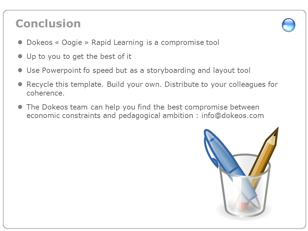 Conclusion Dokeos « Oogie » Rapid Learning is a compromise tool