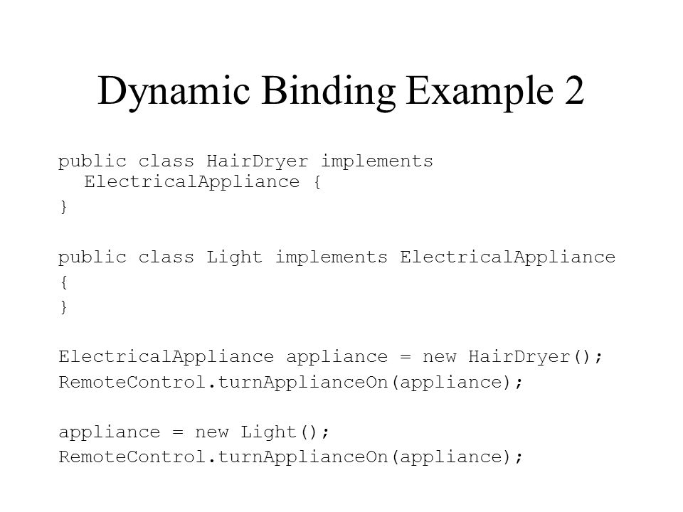 Dynamic Binding Example 2