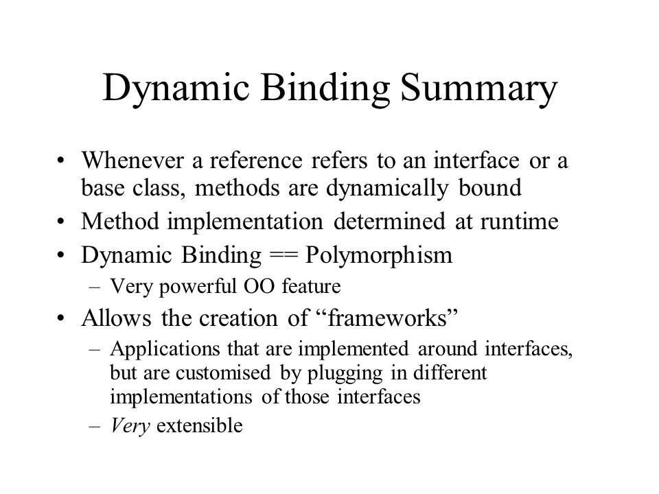Dynamic Binding Summary