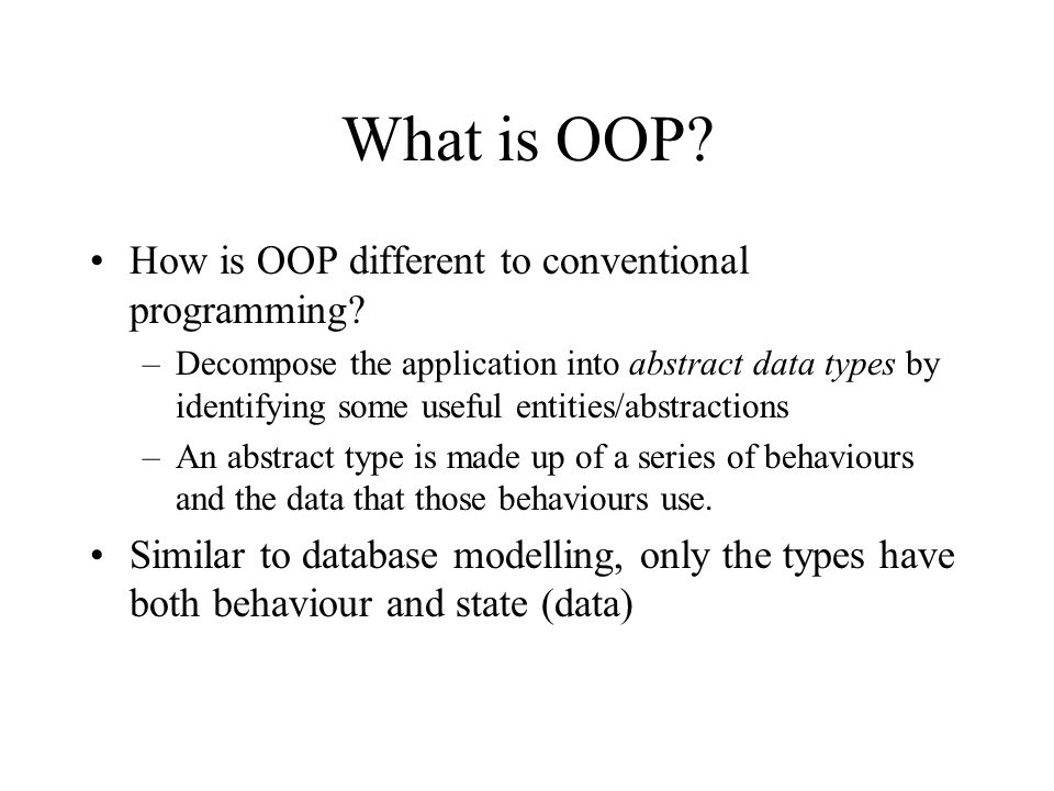 What is OOP How is OOP different to conventional programming
