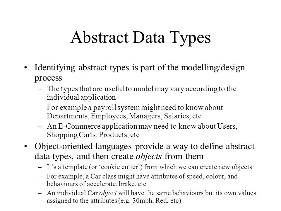 Abstract Data Types Identifying abstract types is part of the modelling/design process.