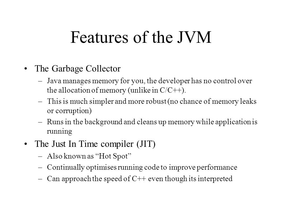 Features of the JVM The Garbage Collector