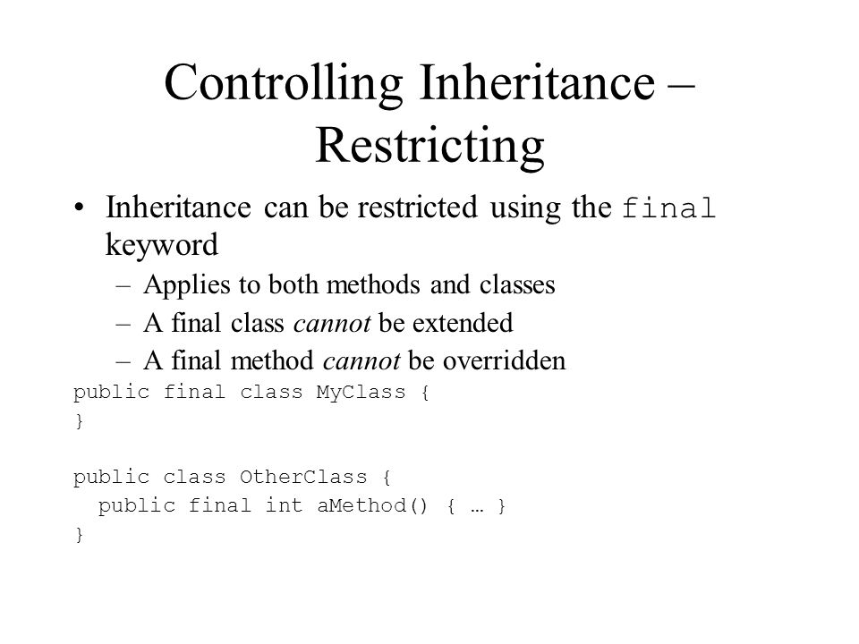 Controlling Inheritance – Restricting