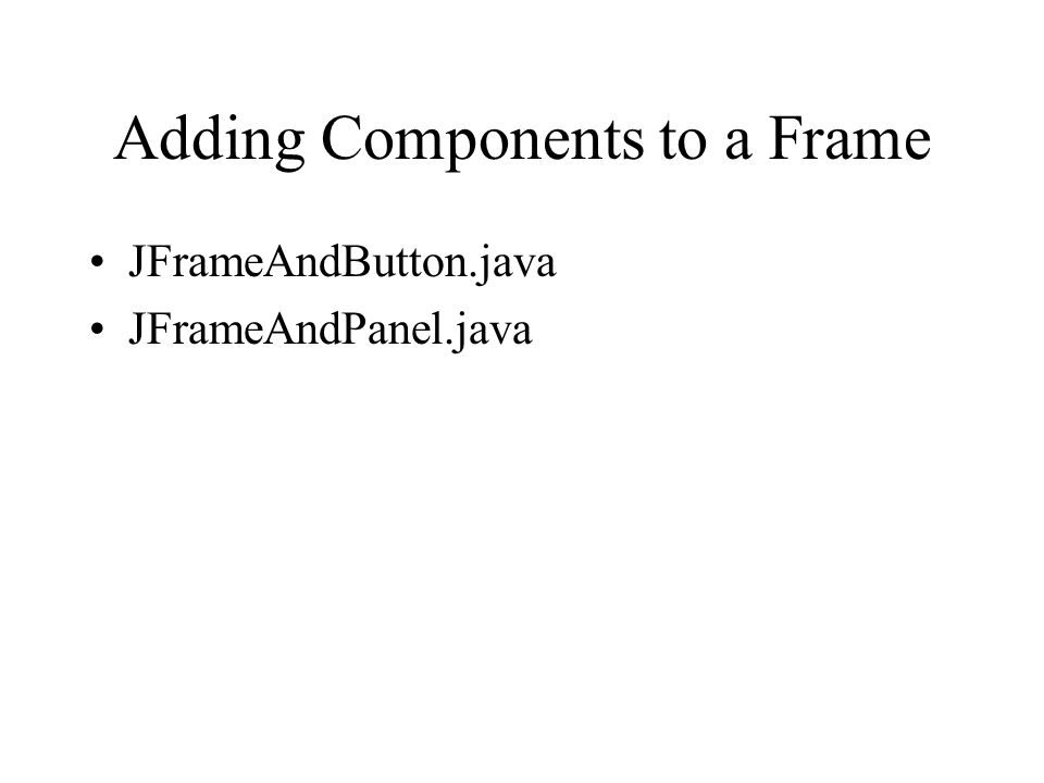 Adding Components to a Frame