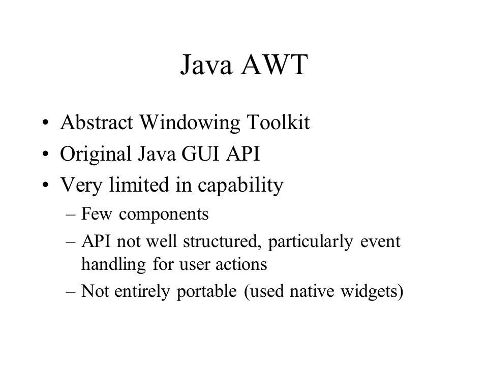 Java AWT Abstract Windowing Toolkit Original Java GUI API