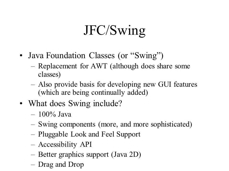 JFC/Swing Java Foundation Classes (or Swing )